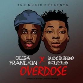 "Olisa Franklin - ""Overdose"" ft. Reekado Banks"